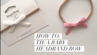 How To Tie A Baby Headband Bow Tutorial