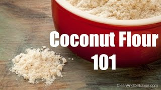 Coconut Flour 101 - Everything You Need To Know