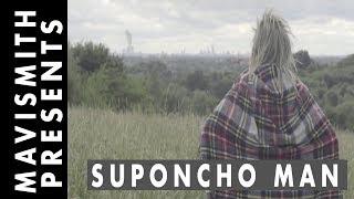 MAViSMITH Presents: Suponcho Man
