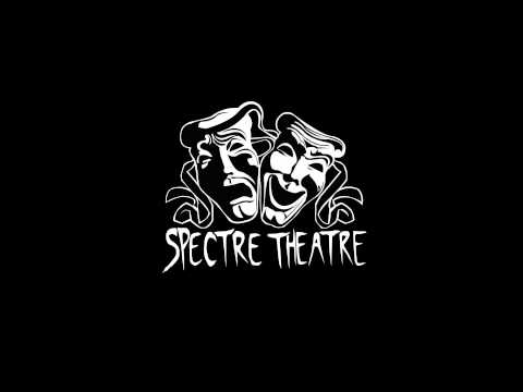 Spectre Theatre - a short intro from outa space