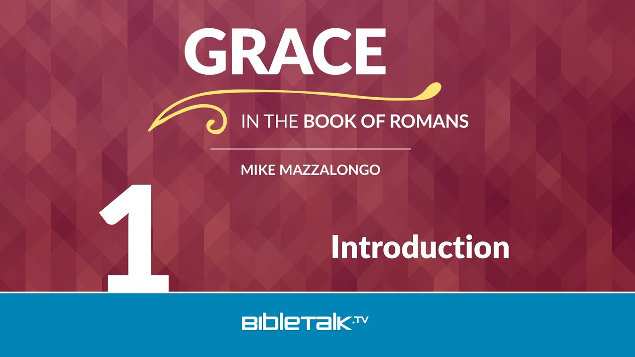 1. Introduction to Grace in Romans