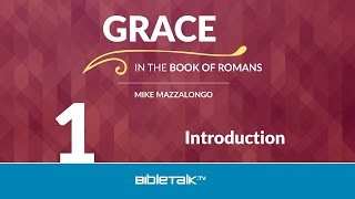 Introduction to Grace in Romans