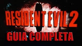 Resident Evil 2 [Guia Completa] Español