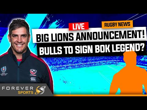 BIG LIONS ANNOUNCEMENT, BULLS TO SIGN BOK LEGEND? | Rugby News Live | Forever Rugby