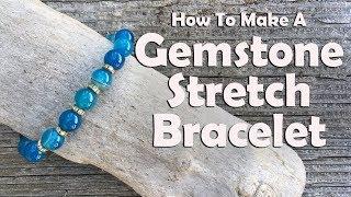 How To Make A Gemstone Stretch Bracelet: Easy Jewelry Making Tutorial