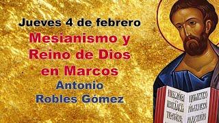 4 de febrero, 8 de la tarde: Mesianismo y Reino de Dios en San Marcos