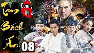 Phim Hay 2020 | Đường Thi Tam Bách Án - Tập 8 | Phim Bộ Kiếm Hiệp Trung Quốc Thuyết Minh