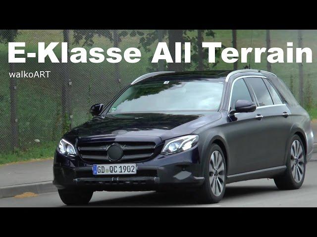 Mercedes Erlkönig Off-road E Klasse E-Class All Terrain 2017 auf der Straße spotted on the road X213