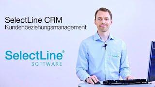 Professionelles CRM-System integriert in der SelectLine Warenwirtschaft