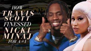 How Travis Scott Finessed Nicki Minaj for a #1