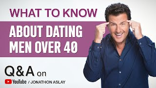 What To Know About Dating Men Over 40 (Q&A)