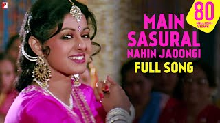 Main Sasural Nahin Jaoongi - Full Song | Chandni | Rishi