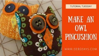 How To Sew A DIY Scrappy Owl Pincushion Made From Scrap Fabric