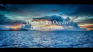 Donovan - There is an Ocean(Cover)  Dorutan