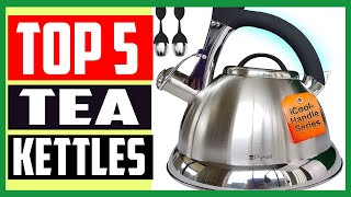 Top 5 Best Tea Kettles  Portable and Durable in 2020