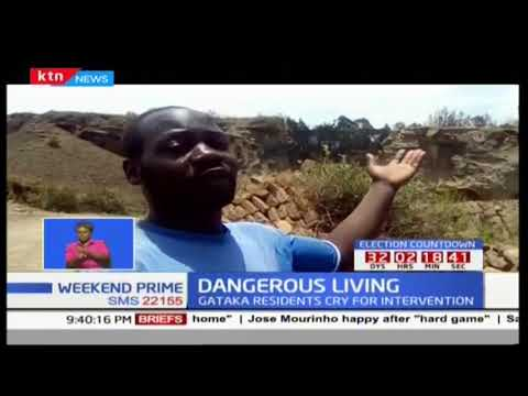 Gataka residents cry for intervention, Dangerous living