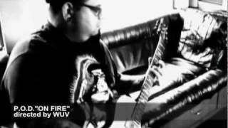P.O.D. - ON FIRE - directed by WUV - Version: Switchfanro