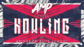 【AMP Covers】 HOWLING - Abingdon Boys School