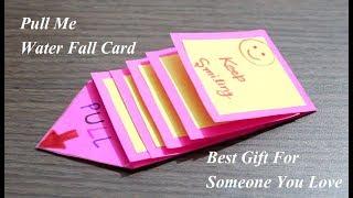 DIY - Water Fall Card   Pull Me Waterfall Card   Best Gift Card