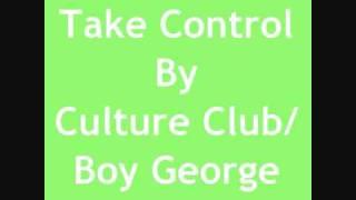 Take Control By Culture Club/Boy George With Lyrics