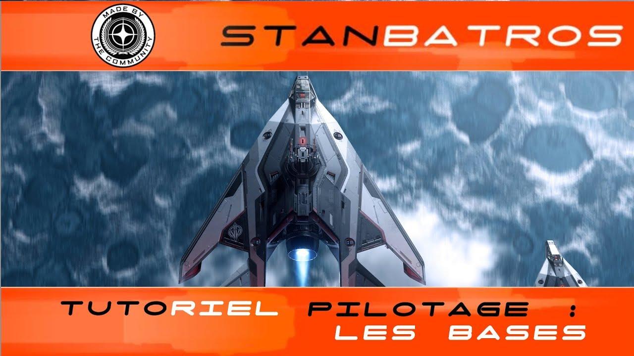 Archive - [FR] Star Citizen - Tuto 2A - Pilotage de  Base