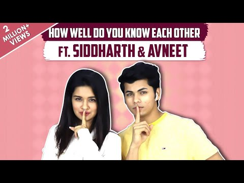 How Well Do You Know Each Other FT. Siddharth Nigam & Avneet Kaur