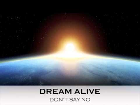 Dream Alive - Don't Say No