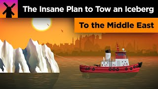 The Insane Plan to Tow an Iceberg to the Middle East thumbnail