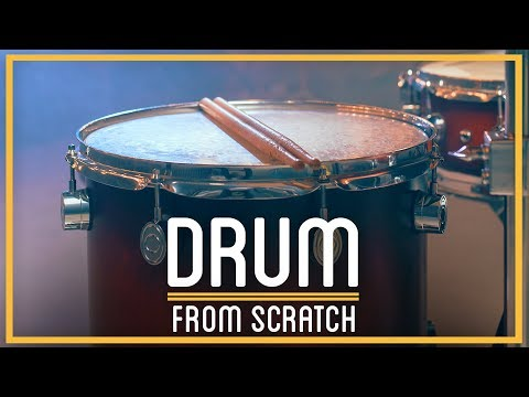How to Make a Drum From Scratch