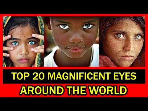 TOP 20 MAGNIFICENT EYES AROUND THE WORLD