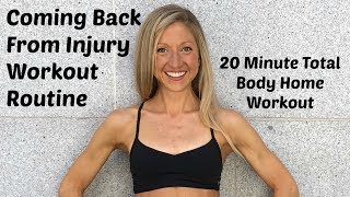 Coming Back From Injury Workout Routine. 20 Minute Home Workout