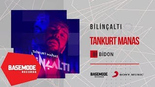 Tankurt Manas - Bi Bidon | Official Audio