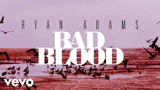 Ryan Adams - Bad Blood video