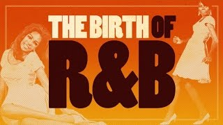 The Birth of The R&B