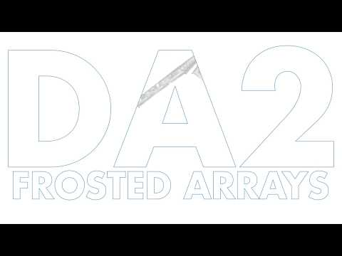 DA2 Frosted Arrays