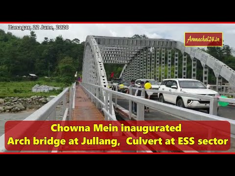 Arunachal- Dy CM Chowna Mein inaugurated Arch bridge over at Jullang,  Culvert at ESS sector