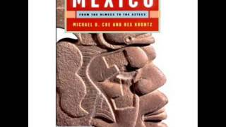 Mexico: From Omecs To Aztecs by Dr. Michael Coe, Chapter 1, Introduction