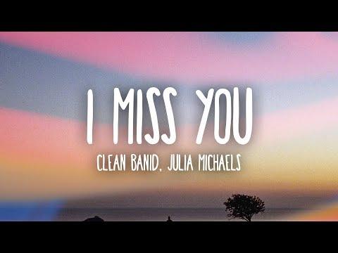 Clean Bandit - I Miss You s ft. Julia Michaels