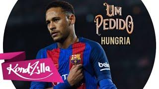 Neymar Jr   Um Pedido (Hungria)
