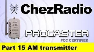 Procaster AM Transmitter - FCC certified Part 15 - ChezRadio.com
