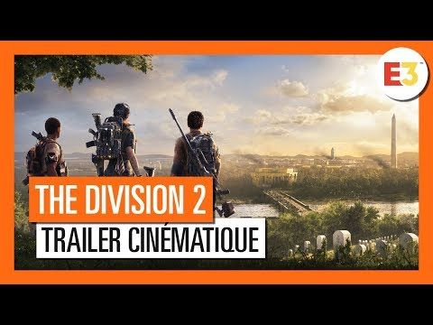 Trailer Cinématique CGI E3 2018 de Tom Clancy's The Division 2