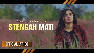 Download lagu Ona Hetharua Stengah Mati Mp3