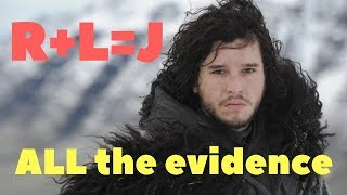 R+L=J : All the evidence (Who are Jon Snow's parents?)