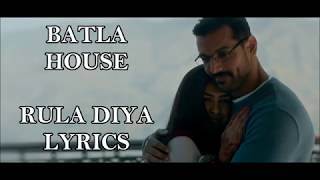 RULA DIYA LYRICS | Batla House | Ankit Tiwari   - YouTube