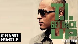 T.I. - Get Back Up ft. Chris Brown [Official Audio]