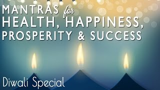 7 Powerful Mantras For Wealth, Prosperity, Happiness & Success   Happy Diwali From Meditative Mind