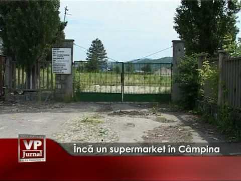 Încă un supermarket în Câmpina