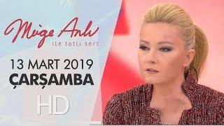 Müge Anlı ile Tatlı Sert 13 Mart 2019 | Çarşamba