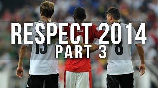 Football Respect 2014 [Part 3]