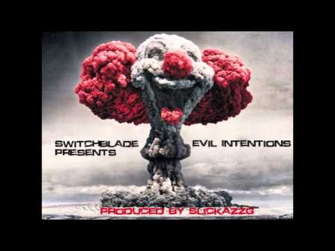 Switchblade - Evil Intentions (Produced by SlickazzG)